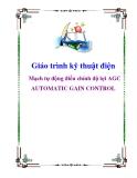 Giáo trình kỹ thuật điện: Mạch tự động điều chỉnh độ lợi AGC AUTOMATIC GAIN CONTROL
