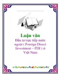 Luận văn: Đầu tư trực tiếp nước ngoài ( Foreign Direct Investment – FDI ) ở Việt Nam