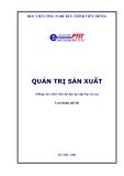 Giáo trình Quản trị sản xuất - Học viện Công nghệ Bưu chính Viễn thông