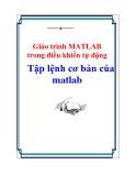 Giáo trình MATLAB trong điều khiển tự động: Tập lệnh cơ bản của matlab