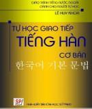 Giáo trình Tự học giao tiếp tiếng Hàn cơ bản - Lê Huy Khoa