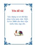 Tiểu luận:  Xây dựng cơ sở dữ liệu chạy trên máy chủ SQL Server 2000 cho thư viện sách, báo, tạp chí