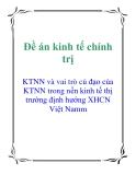 Đề án kinh tế chính trị: KTNN và vai trò củ đạo của KTNN trong nền kinh tế thị trường định hướng XHCN Việt Nam