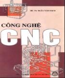 Giáo trình Công nghệ CNC - GS.TS. Trần Văn Địch