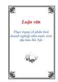 Luận văn: Thực trạng cổ phần hoá doanh nghiệp nhà nước trên địa bàn Hà Nội