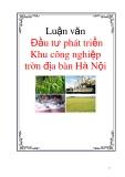 Luận văn: Đầu tư phát triển Khu công nghiệp  trên địa bàn Hà Nội