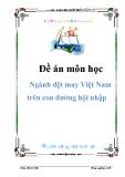 Đề án môn học: Ngành dệt may Việt Nam trên con đường hội nhập