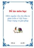 Đề án môn học: ODA nguồn vốn cho đầu tư phát triển ở Việt Nam - Thực trạng và giải pháp