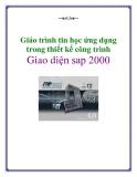 Giáo trình tin học ứng dụng trong thiết kế công trình: Giao diện sap 2000