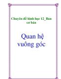 Chuyên đề hình học 12_Ban cơ bản: Quan hệ vuông góc