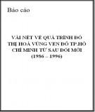 Báo cáo: Vài nét về quá trình đô thị hoá vùng ven đô TP.Hồ Chí Minh từ sau đổi mới (1986 – 1996)