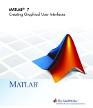 Creating Graphical User Interfaces Matlab 7.0