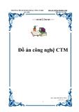 Đồ án về Công nghệ CTM