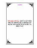 Tiểu luận triết học - QUY LUẬT MÂU THUẪN TRONG QUÁ TRÌNH XÂY DỰNG NỀN KINH TẾ Ở NƯỚC TA HIỆN NAY