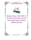 Tiểu luận triết học - PHÁT TRIỂN VÀ SỬ DỤNG NGUỒN NHÂN LỰC ĐỂ PHÁT TRIỂN KINH TẾ TRONG THỜI KỲ QUÁ ĐỘ