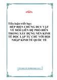 Tiểu luận triết học - HÉP BIỆN CHỨNG DUY VẬT VỀ MỐI LIÊN HỆ PHỔ BIẾN TRONG XÂY DỰNG NỀN KINH TẾ ĐỘC LẬP TỰ CHỦ VỚI HỘI NHẬP KINH TẾ QUỐC TẾ