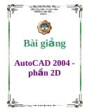 Bài giảng: AutoCAD 2004 - phần 2D