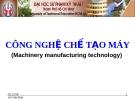 Giáo trình công nghệ chế tạo máy