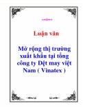 Luận văn: Mở rộng thị trường xuất khẩu tại tổng công ty Dệt may việt Nam ( Vinatex )