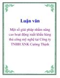 Luận văn: Một số giải pháp nhằm nâng cao hoạt động xuất khẩu hàng thủ công mỹ nghệ tại Công ty TNHH XNK Cường Thịnh