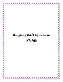 Bài giảng thiết bị Siemens S7-300
