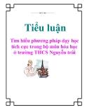 Tiểu luận: Tìm hiểu phương pháp dạy học tích cực trong bộ môn hóa học ở trường THCS Nguyễn trãi