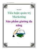 Tiểu luận quản trị Marketing: Sản phẩm giường đa năng