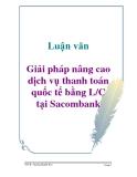 Luận văn: Giải pháp nâng cao dịch vụ thanh toán quốc tế bằng L/C tại Sacombank