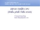 ĐỊNH THỜI CPU (Điều phối Tiến trình)