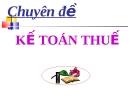 Thuyết trình Chuyên đề Kế toán thuế