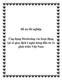 Đồ án tốt nghiệp: Ứng dụng Marketing vào hoạt động tại sở giao dịch I ngân hàng đầu tư và phát triển Việt Nam