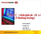 Chiến lược kênh phân phối điện tử (E-Banking Strategy)