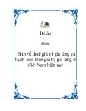 Đề Tài: Bàn về thuế giá trị gia tăng và hạch toán thuế giá trị gia tăng ở Việt Nam hiện nay