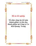 Đồ án tốt nghiệp Tổ chức công tác kế toán thành phẩm và tiêu thụ thành phẩm tại Công ty Cơ Khí Quang  Trung
