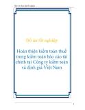 Đồ án tốt nghiệp Hoàn thiện kiểm toán thuế trong kiểm toán báo cáo tài chính tại Công ty kiểm toán và định giá Việt Nam