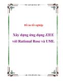 Đồ án tốt nghiệp - Xây dựng ứng dụng J2EE với Rational Rose và UML