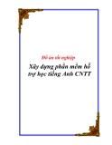 Đồ án tốt nghiệp  Xây dựng phần mềm hỗ trợ học tiếng Anh CNTT