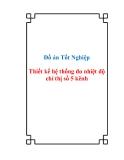 Đồ án tốt nghiệp - Thiết kế hệ thống đo nhiệt độ chỉ thị số 5 kênh
