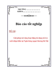 Báo cáo tốt nghiệp: Giải pháp mở rộng hoạt động tín dụng tài trợ xuất nhập khẩu tại Ngân hàng ngoại thương Hà Nội