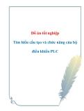 Đồ án tốt nghiệp - Tìm hiểu cấu tạo và chức năng của bộ điều khiển PLC