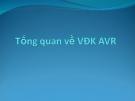 Bài giảng Tổng quan về vi điều khiển AVR