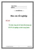 Báo cáo tốt nghiệp: Tổ chức công tác kế toán tiền lương tại DNTN Xí nghiệp cơ khí Long Quân