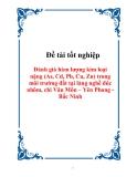 Đề tài tốt nghiệp Đánh giá hàm lượng kim loại nặng (As, Cd, Pb, Cu, Zn) trong môi trường đất tại làng nghề đúc nhôm, chì Văn Môn – Yên Phong - Bắc Ninh