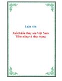 Luận văn Xuất khẩu thủy sản Việt Nam Tiềm năng và thực trạng