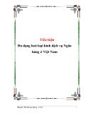 Tiểu luận Đa dạng hoá loại hình dịch vụ Ngân hàng ở Việt Nam