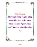 Đồ án tốt nghiệp Phương hướng và giải pháp thúc đẩy xuất khẩu hàng thuỷ sản của Ngành thuỷ sản Việt nam vào thị trường Mỹ