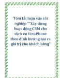 """Tóm tắt luận văn tốt nghiệp """"""""Xây dựng hoạt động CRM cho dịch vụ VinaPhone theo định hướng tạo ra giá trị cho khách hàng"""""""