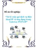 Đồ án tốt nghiệp về 'Xử lý cuộc gọi dịch vụ điện thoại IP và ứng dụng trong Gateway PSTN-IP'
