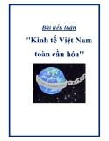 """Bài tiểu luận """"Kinh tế Việt Nam toàn cầu hóa"""""""