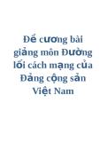 Đề cương bài giảng học về Đường lối cách mạng của Đảng cộng sản Việt Nam